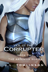 Veil of the Corrupter (Ardentia, #2)