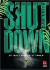 Shut Down - Du hast nur 24 Stunden by Dan  Smith
