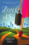 Love Is... by Haley Hill