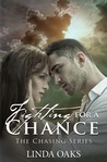 Fighting For A Chance  (The Chasing Series Book 4)