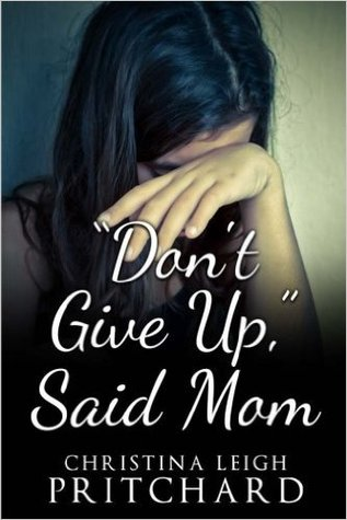 Don't Give Up Said Mom