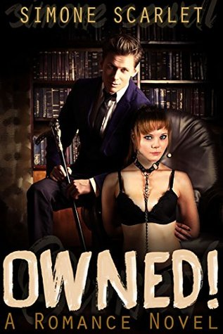 Owned: A Romance Novel: The Thrilling Tale of a Frustrated ...