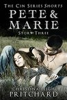 Pete and Marie (CIN Shorts, #3)