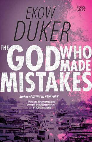 The God Who Made Mistakes by Ekow Duker