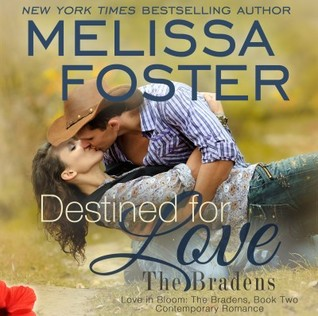 Destined for Love Audiobook (The Bradens at Weston, CO #2; The Bradens #2; Love in Bloom #5)