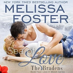 Sea of Love Audiobook (The Bradens at Weston, CO #4; The Bradens #4; Love in Bloom #7)