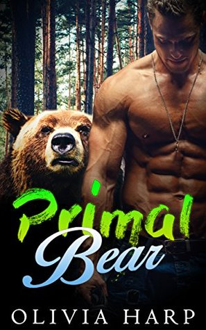 Primal Bear (Shadowlands Bear Shifters, #1) by Olivia Harp