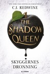 The Shadow Queen - Skyggernes dronning by C.J. Redwine