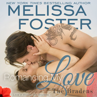 Romancing My Love Audiobook (The Bradens at Trusty #3; The Bradens #9; Love in Bloom #18)