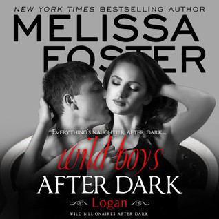 Wild Boys After Dark: Logan Audiobook (Wild Billionaires After Dark #1; After Dark #1; Love in Bloom #43)