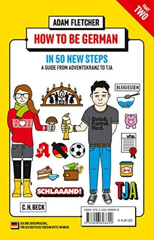 How to be German - Part 2: in 50 new steps: A guide from Adventskranz to Tja