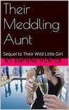 Their Meddling Aunt: Sequel to Their Wild Little Girl