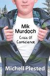 Mik Murdoch: Crisis of Conscience