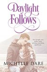 Daylight Follows by Michelle Dare