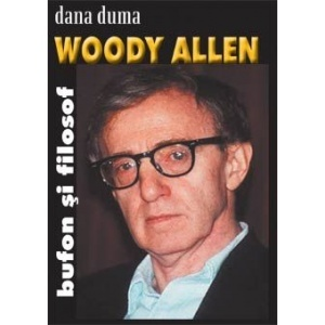 Woody Allen. Bufon si filosof