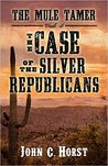 The Case of the Silver Republicans (Mule Tamer #4)
