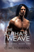 The Alpha's Weave (Pack Born, #1)