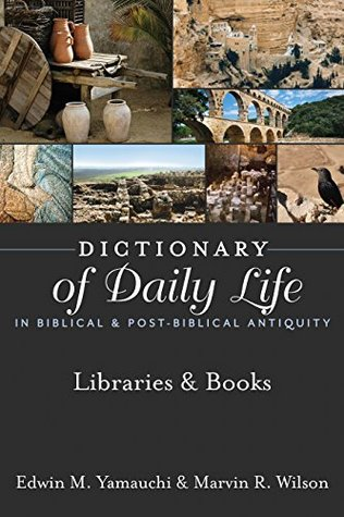 Dictionary of Daily Life in Biblical & Post-Biblical Antiquity: Libraries & Books