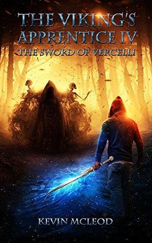 The Sword of Vercelli (The Viking's Apprentice, #4)