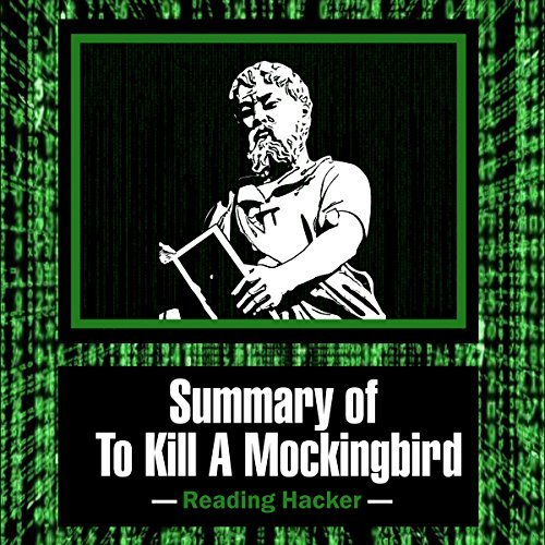 Summary of To Kill a Mockingbird (Reading Hacker Book 2)