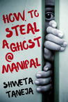 How to Steal a Ghost @ Manipal by Shweta Taneja