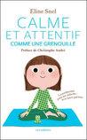 Calme et attentif comme une grenouille by Eline Snel