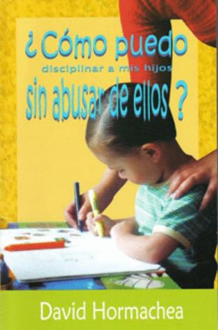 Cmo Puedo Disciplinar A Mis Hijos Sin Abusar De Ellos By David
