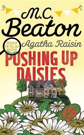 Pushing up Daisies (Agatha Raisin, #27)