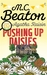 Agatha Raisin Pushing up Daisies (Agatha Raisin, #27) by M.C. Beaton