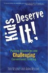 Kids Deserve It! Pushing Boundaries and Challenging Conventio... by Todd Nesloney