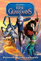 Rise of the Guardians: Junior Novelization