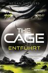 The Cage - Entführt by Megan Shepherd