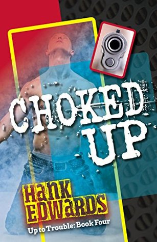Choked Up (Up to Trouble #4)