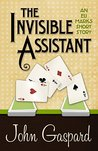 The Invisible Assistant by John Gaspard