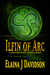 Ilfin of Arc by Elaina J. Davidson