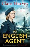 The English Agent by Clare Harvey