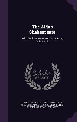 The Aldus Shakespeare: With Copious Notes and Comments, Volume 22