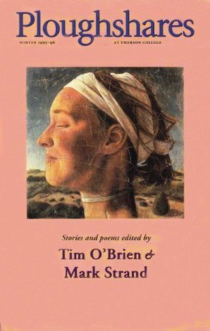 Ploughshares Winter 1995-96 Guest-Edited by Tim O'Brien and Mark Strand