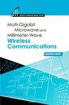 Multigigabit Microwave and Millimeter-Wave Wireless Communications