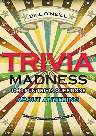 Trivia Madness Volume 3: 1000 Fun Trivia Questions