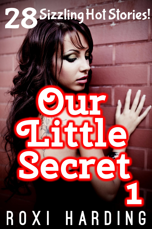 Our Little Secret 1 - 28 Sizzling Hot Stories