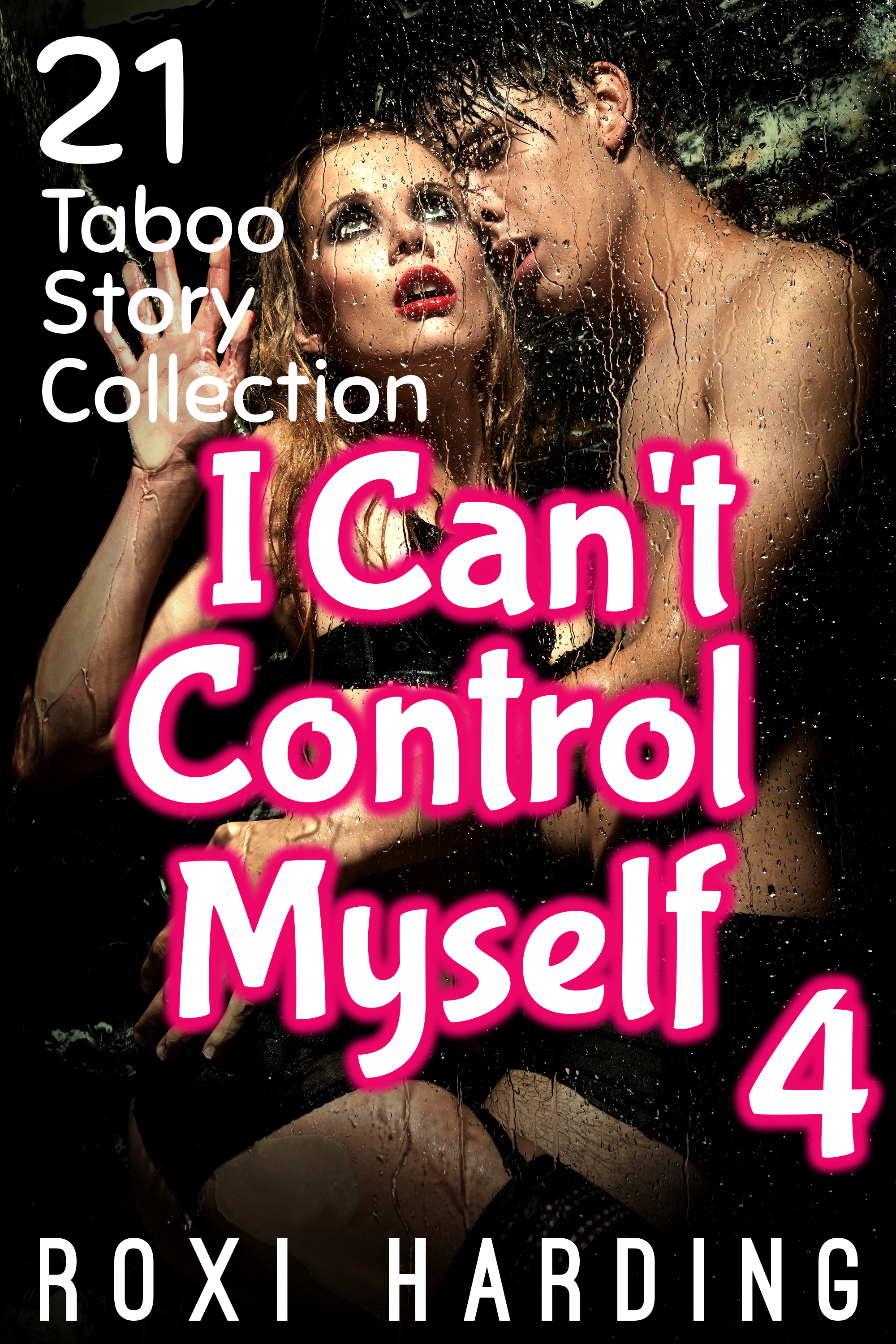 I Can't Control Myself 4 - 21 Taboo Story Collection
