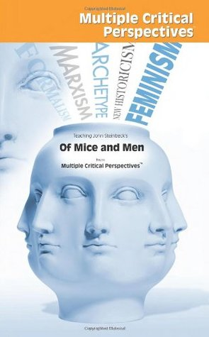 Teaching John Steinbeck's Of Mice and Men from Multiple Critical Perspectives