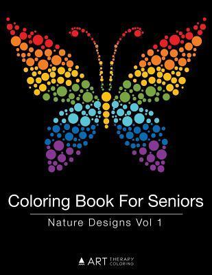 Coloring Book for Seniors: Nature Designs Vol 1
