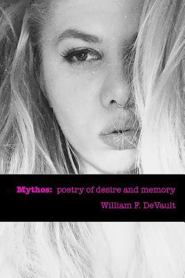 Mythos: Poetry of Desire and Memory