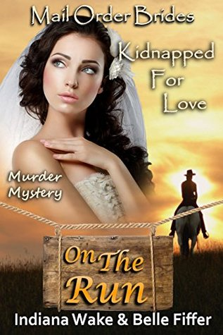 Kidnapped for Love (Mail Order Brides On The Run #7)
