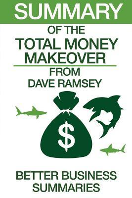 Summary of the Total Money Makeover: From Dave Ramsey