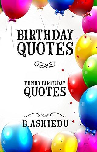Birthday Quotes: Funny Birthday Quotes