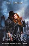 Death Deceives (Mortis, #3)