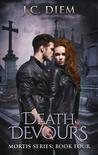 Death Devours (Mortis, #4)
